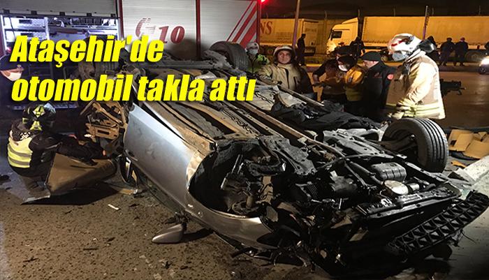 Ataşehir'de feci kaza: Otomobil takla attı